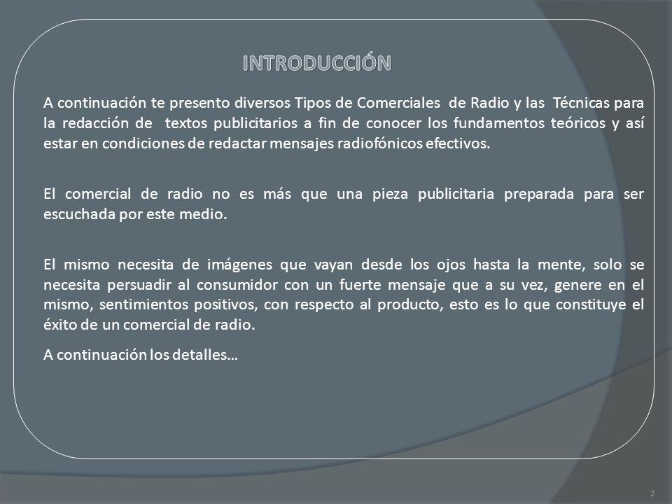 2 A continuación te presento diversos Tipos de Comerciales de Radio y las Técnicas para la redacción de textos publicitarios a fin de conocer los fund