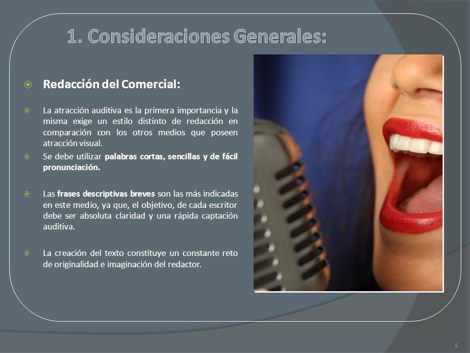 Redacción del Comercial: La atracción auditiva es la primera importancia y la misma exige un estilo distinto de redacción en comparación con los otros