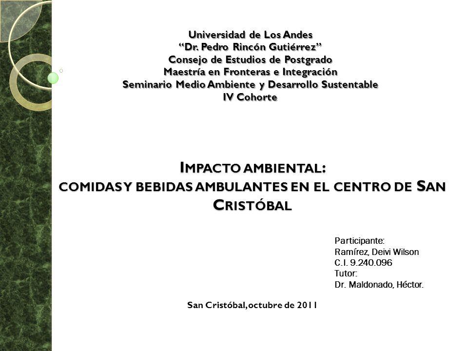 Objetivos generales Detectar claramente como en el centro de la ciudad de San Cristóbal ocurren episodios generadores de influencia hacia el impacto ambiental.