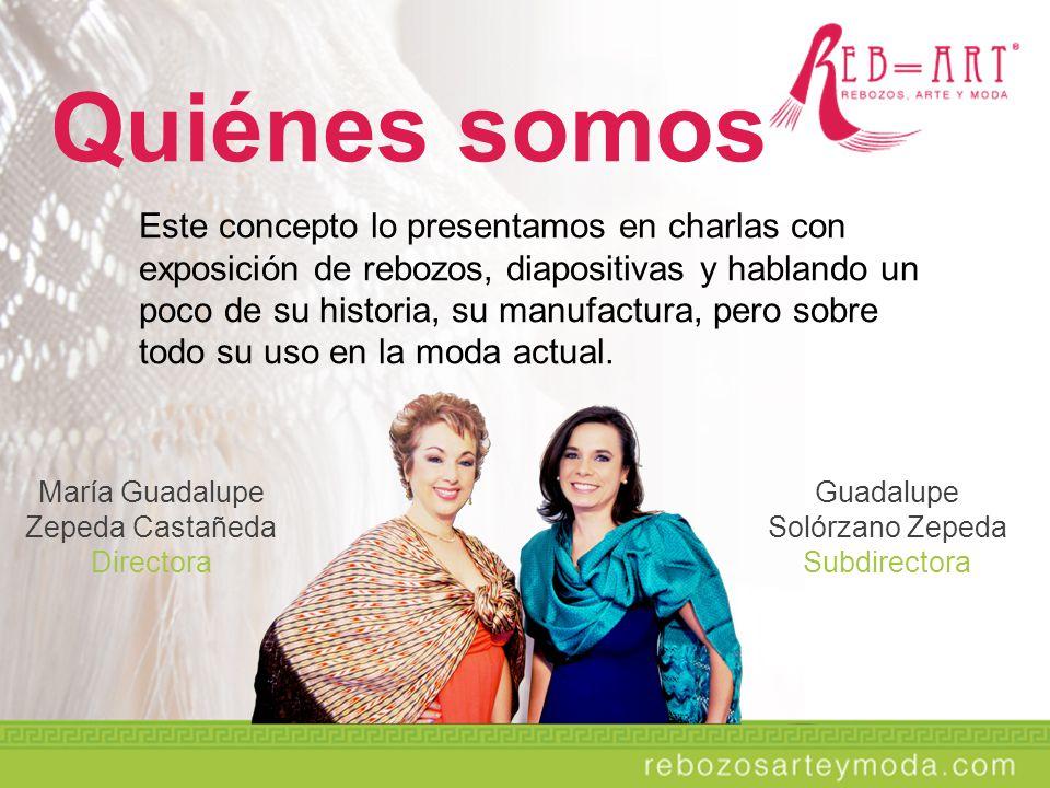 Quiénes somos María Guadalupe Zepeda Castañeda Directora Guadalupe Solórzano Zepeda Subdirectora Este concepto lo presentamos en charlas con exposició