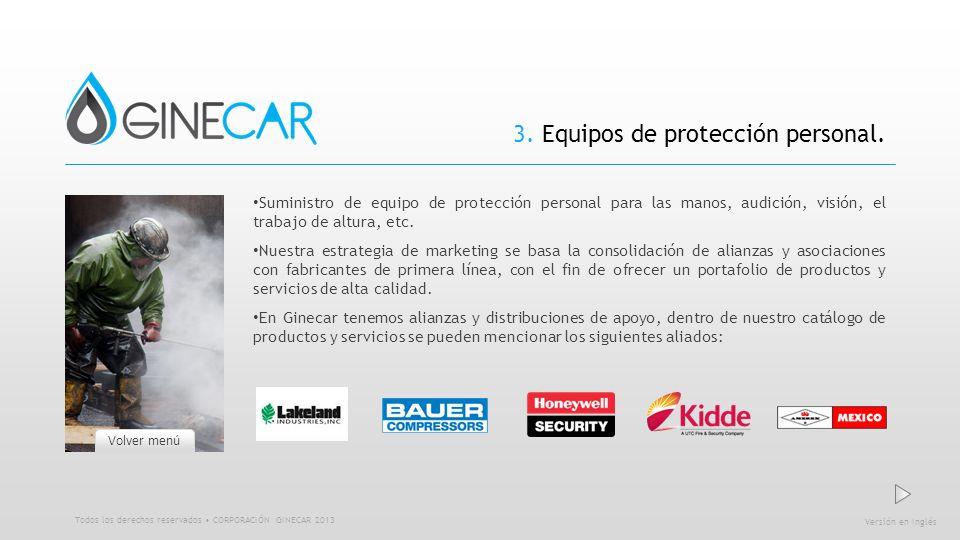3. Equipos de protección personal. Suministro de equipo de protección personal para las manos, audición, visión, el trabajo de altura, etc. Nuestra es