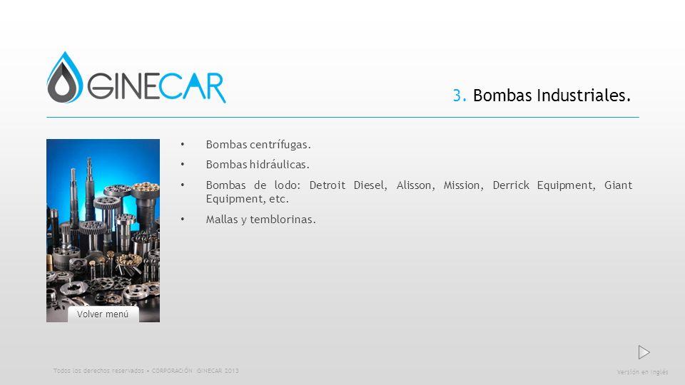 3. Bombas Industriales. Bombas centrífugas. Bombas hidráulicas. Bombas de lodo: Detroit Diesel, Alisson, Mission, Derrick Equipment, Giant Equipment,