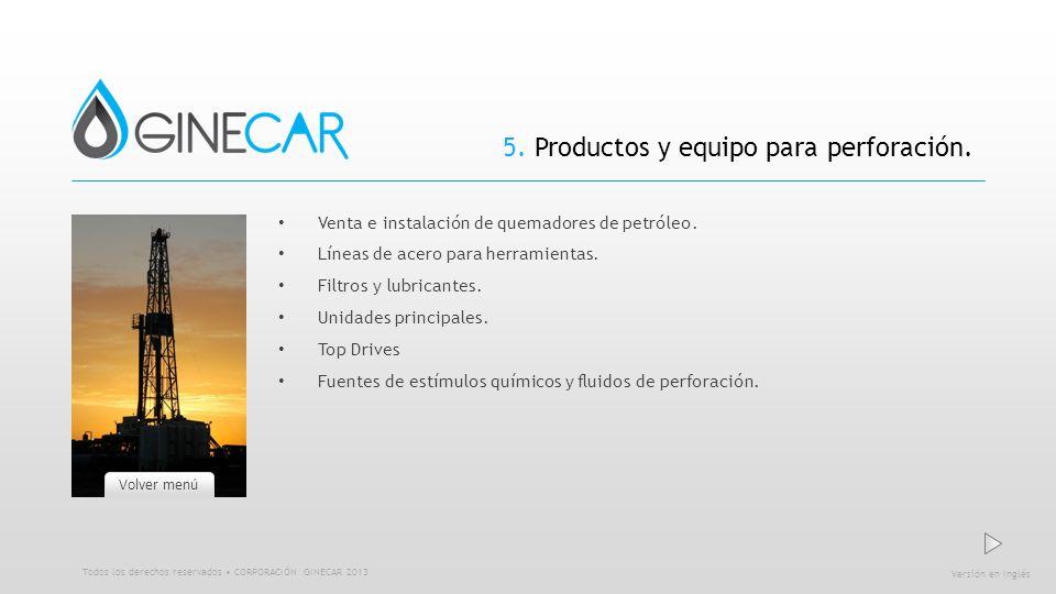5. Productos y equipo para perforación. Venta e instalación de quemadores de petróleo. Líneas de acero para herramientas. Filtros y lubricantes. Unida