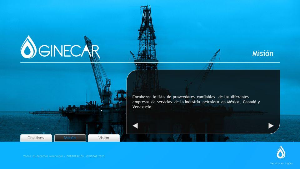 Visión Encabezar la lista de proveedores confiables de las diferentes empresas de servicios de la industria petrolera en México, Canadá y Venezuela. M
