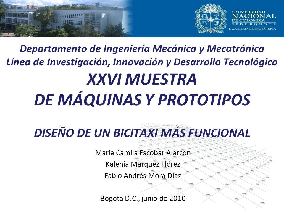 María Camila Escobar Alarcón Kalenia Márquez Flórez Fabio Andrés Mora Díaz Bogotá D.C., junio de 2010 Departamento de Ingeniería Mecánica y Mecatrónic