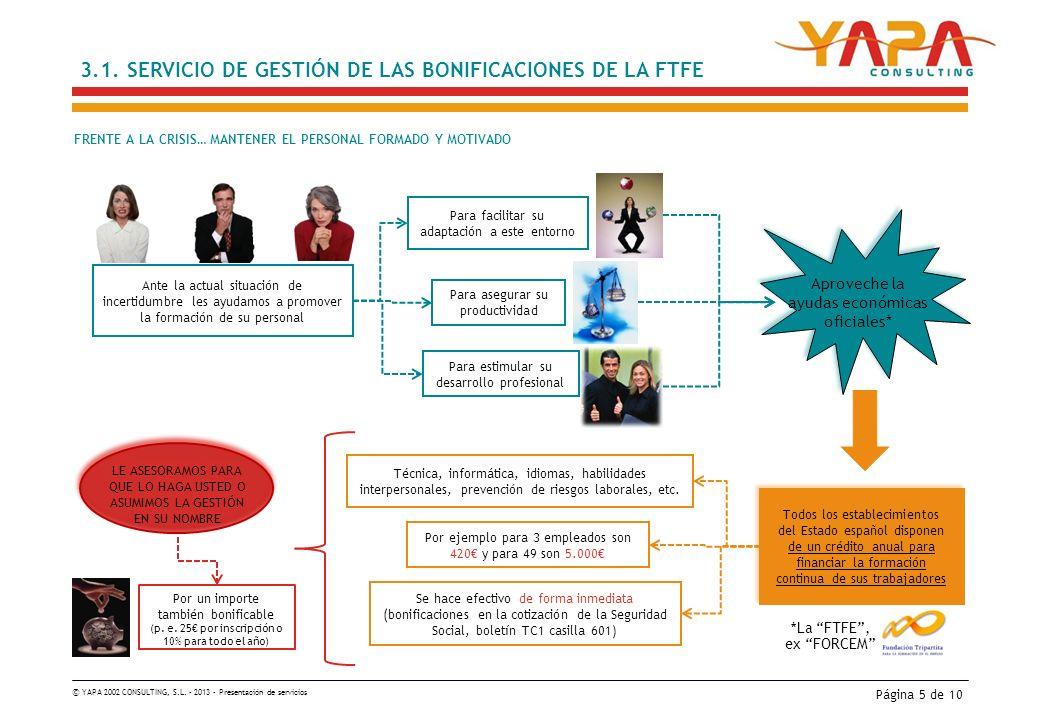 © YAPA 2002 CONSULTING, S.L.– 2013 – Presentación de servicios Página 6 de 10 3.1.