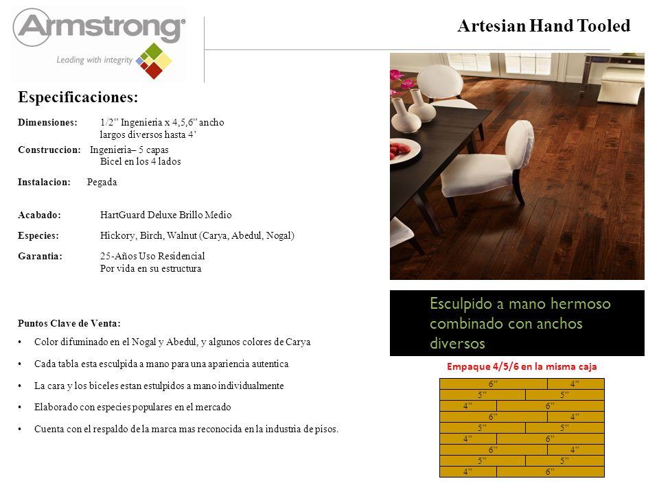Artesian Hand Tooled Dimensiones:1/2 Ingenieria x 4,5,6 ancho largos diversos hasta 4 Construccion: Ingenieria– 5 capas Bicel en los 4 lados Instalaci