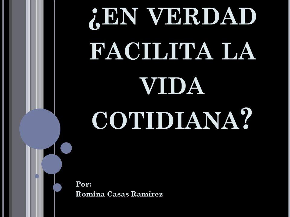 E L UNICEL, ¿ EN VERDAD FACILITA LA VIDA COTIDIANA ? Por: Romina Casas Ramírez