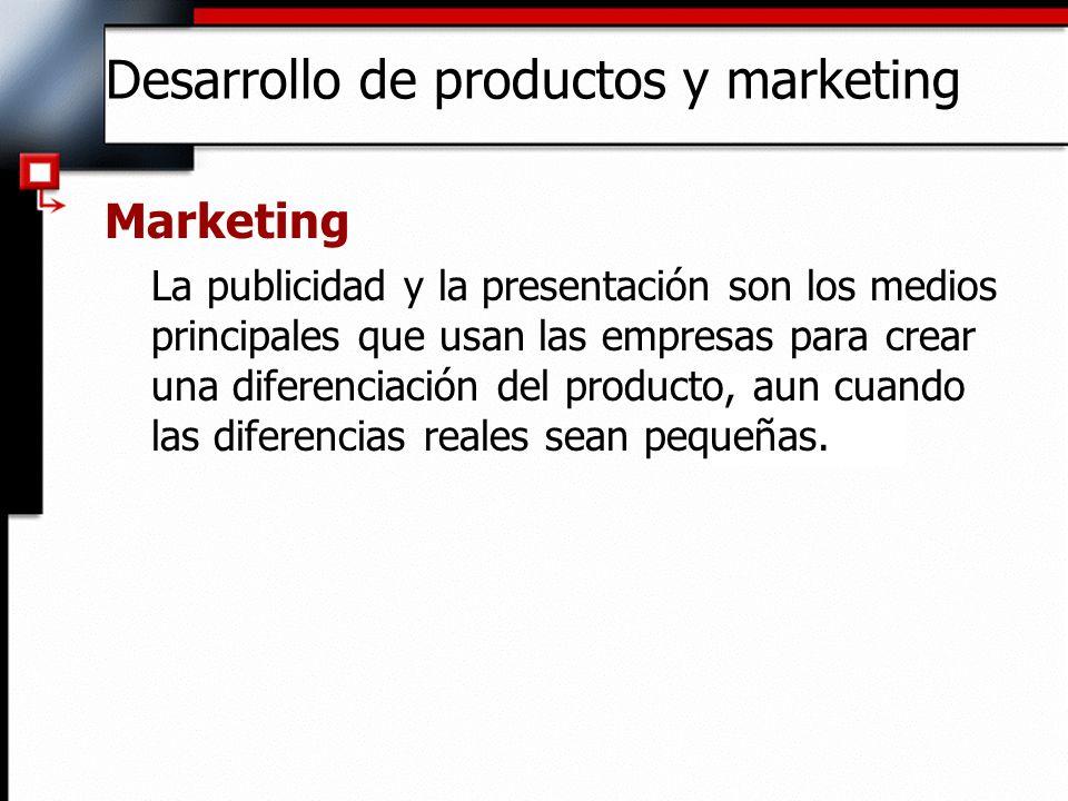 Desarrollo de productos y marketing Marketing La publicidad y la presentación son los medios principales que usan las empresas para crear una diferenc