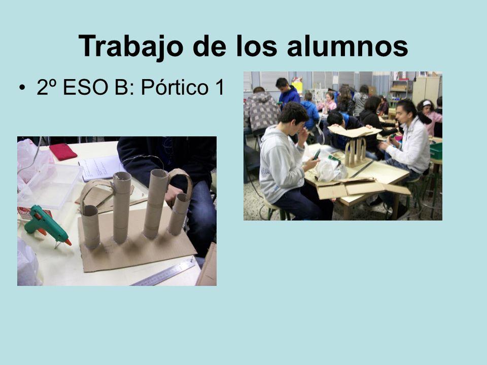 Trabajo de los alumnos 2º ESO B: Pórtico 1