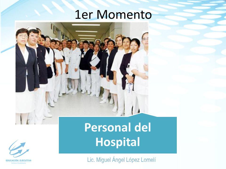 1er Momento Personal del Hospital