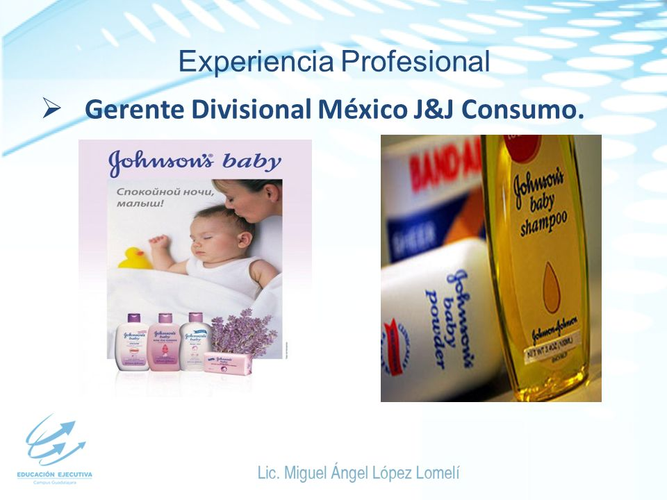 Experiencia Profesional Gerente Divisional México J&J Consumo.