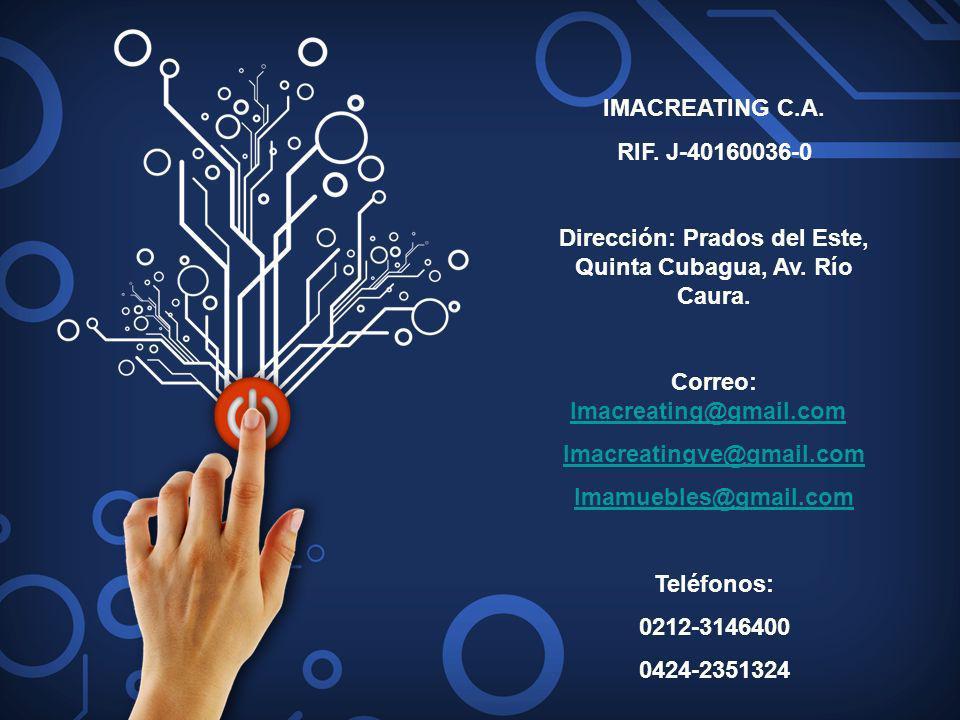 IMACREATING C.A. RIF. J-40160036-0 Dirección: Prados del Este, Quinta Cubagua, Av. Río Caura. Correo: Imacreating@gmail.com Imacreating@gmail.com Imac