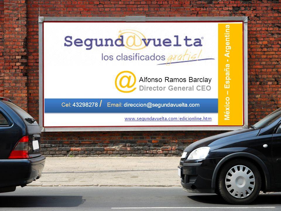 México – España - Argentina Ediciones On Line http://www.segundavuelta.com/edicionline.htm Prensa Especializada http://issuu.com/segundavuelta/docs/entrevista Información general de Segunda Vuelta http://www.segundavuelta.com/anuncieya.htm