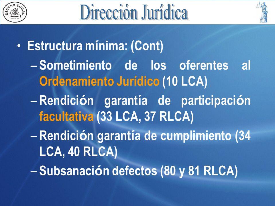 Estructura m í nima: (Cont) – Sometimiento de los oferentes al Ordenamiento Jurídico (10 LCA) – Rendici ó n garant í a de participaci ó n facultativa