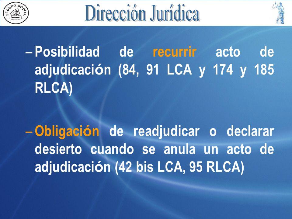 – Posibilidad de recurrir acto de adjudicaci ó n (84, 91 LCA y 174 y 185 RLCA) – Obligaci ó n de readjudicar o declarar desierto cuando se anula un ac