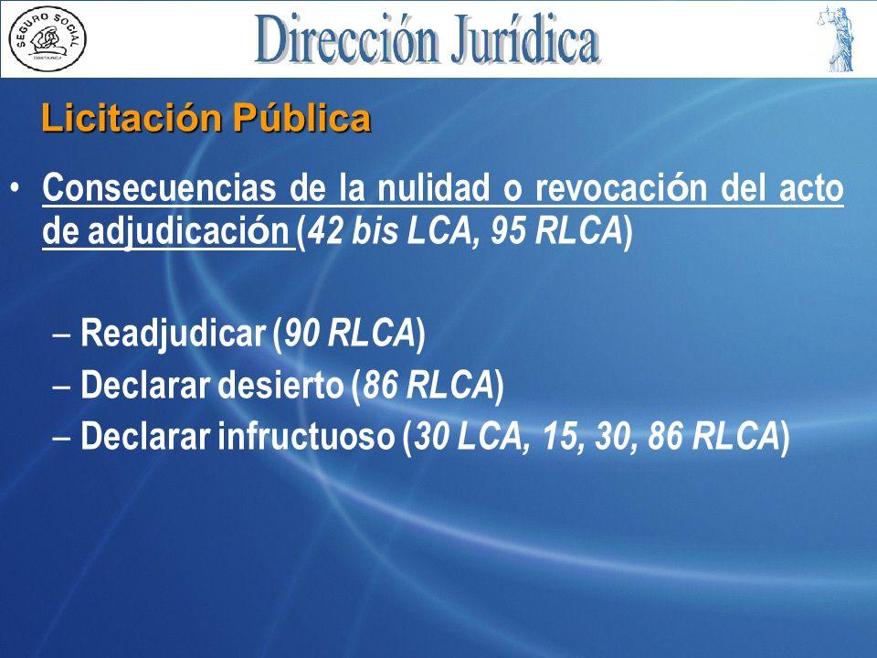 Licitación Pública Consecuencias de la nulidad o revocaci ó n del acto de adjudicaci ó n ( 42 bis LCA, 95 RLCA ) – Readjudicar ( 90 RLCA ) – Declarar