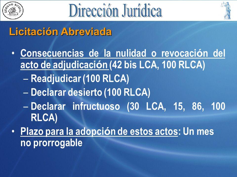 Licitación Abreviada Consecuencias de la nulidad o revocaci ó n del acto de adjudicaci ó n (42 bis LCA, 100 RLCA) – Readjudicar (100 RLCA) – Declarar