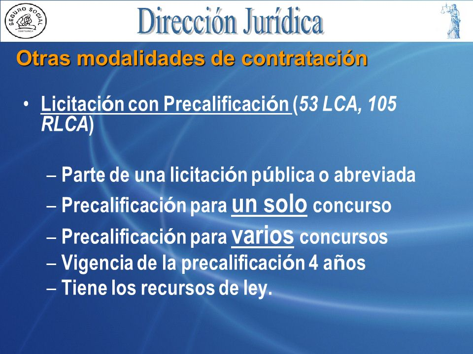 Otras modalidades de contratación Licitaci ó n con Precalificaci ó n ( 53 LCA, 105 RLCA ) – Parte de una licitaci ó n p ú blica o abreviada – Precalif