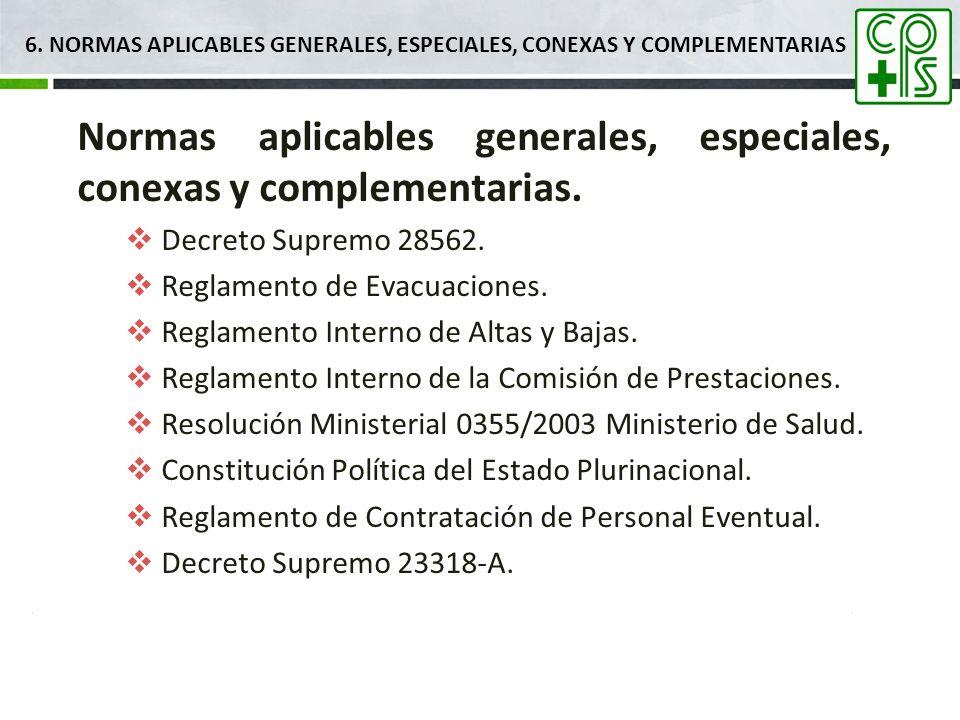 6. NORMAS APLICABLES GENERALES, ESPECIALES, CONEXAS Y COMPLEMENTARIAS Normas aplicables generales, especiales, conexas y complementarias. Decreto Supr