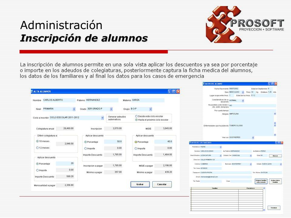 Administración Inscripción de alumnos La inscripción de alumnos permite en una sola vista aplicar los descuentos ya sea por porcentaje o importe en lo