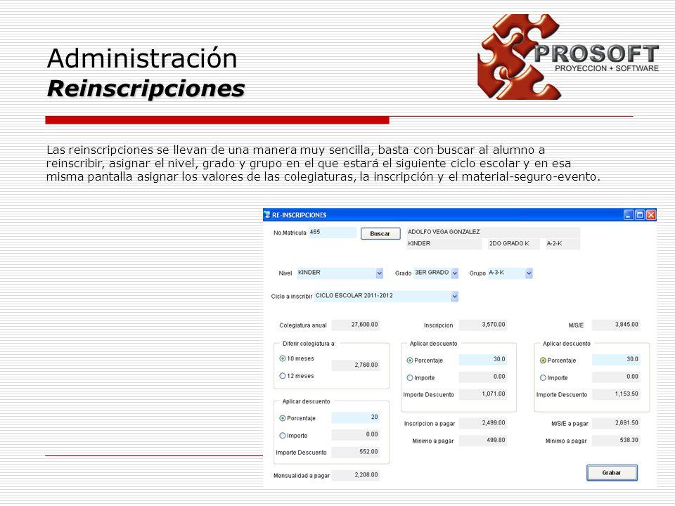 AdministraciónReinscripciones Las reinscripciones se llevan de una manera muy sencilla, basta con buscar al alumno a reinscribir, asignar el nivel, gr