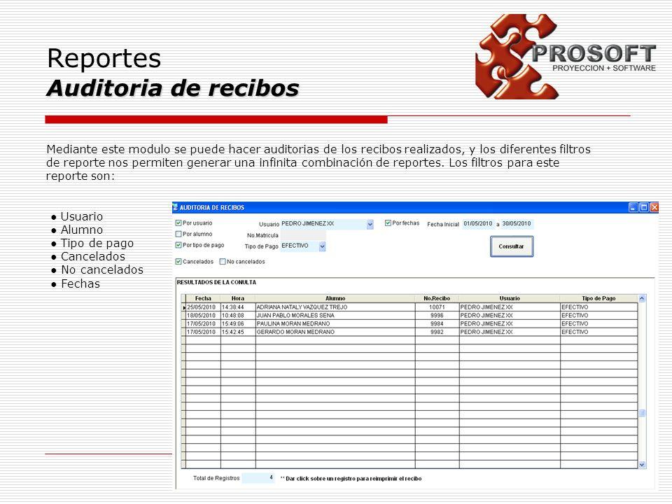 Reportes Auditoria de recibos Mediante este modulo se puede hacer auditorias de los recibos realizados, y los diferentes filtros de reporte nos permit