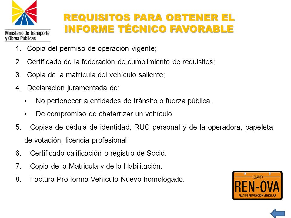 1.Copia del permiso de operación vigente; 2.Certificado de la federación de cumplimiento de requisitos; 3.Copia de la matrícula del vehículo saliente;