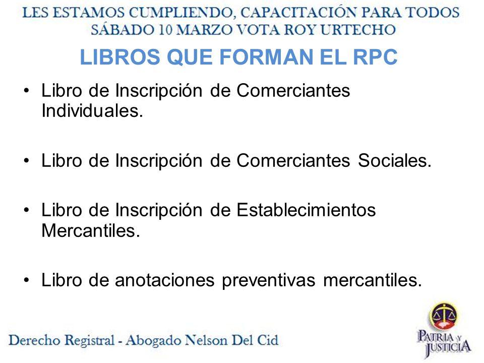 LIBROS QUE FORMAN EL RPC Libro de Inscripción de Comerciantes Individuales.