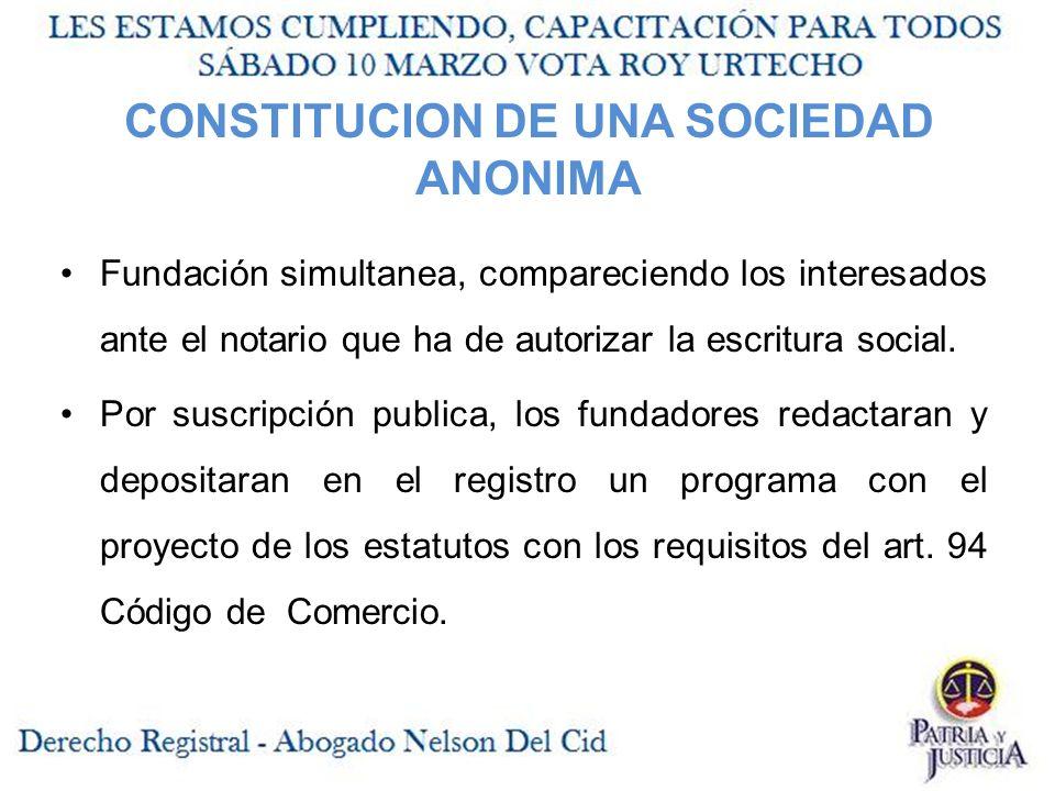 CONSTITUCION DE UNA SOCIEDAD ANONIMA Fundación simultanea, compareciendo los interesados ante el notario que ha de autorizar la escritura social.