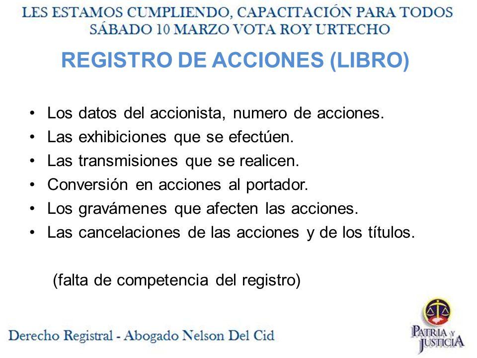 REGISTRO DE ACCIONES (LIBRO) Los datos del accionista, numero de acciones.