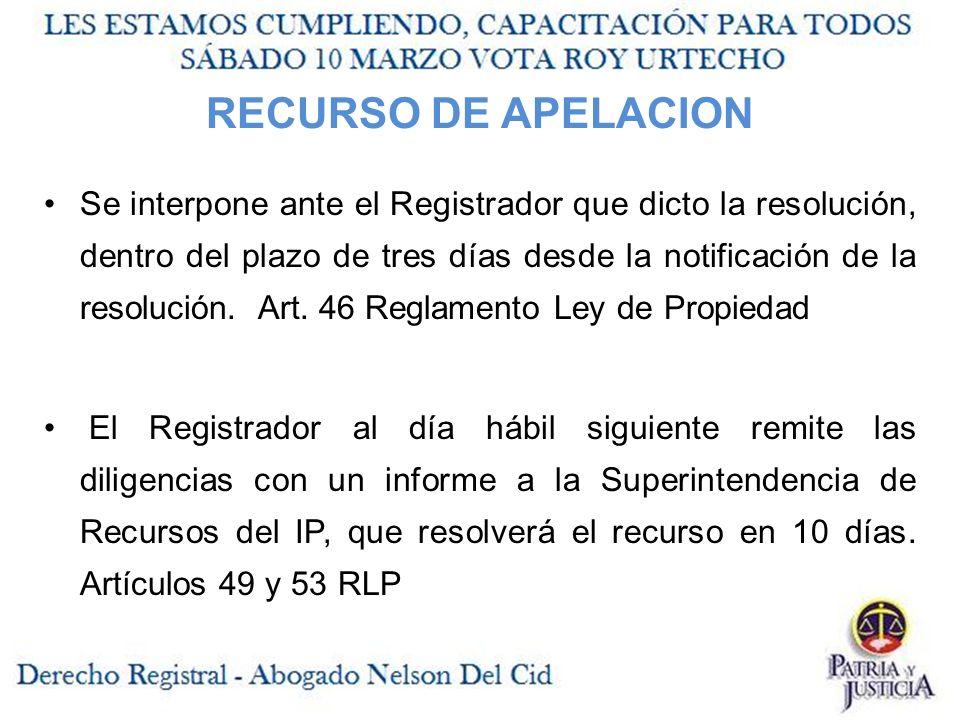 RECURSO DE APELACION Se interpone ante el Registrador que dicto la resolución, dentro del plazo de tres días desde la notificación de la resolución.