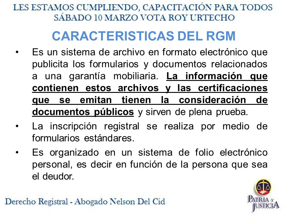 CARACTERISTICAS DEL RGM Es un sistema de archivo en formato electrónico que publicita los formularios y documentos relacionados a una garantía mobiliaria.