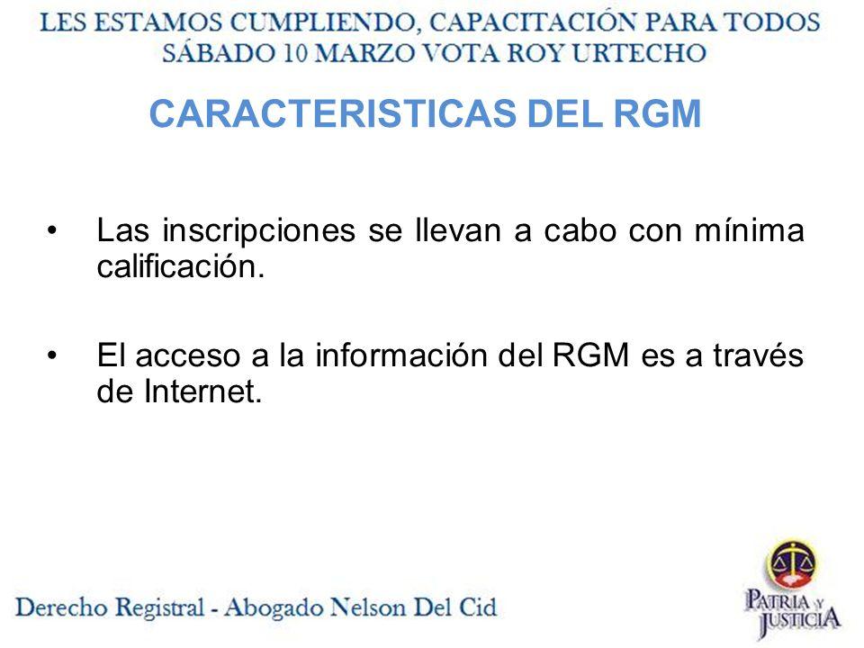 CARACTERISTICAS DEL RGM Las inscripciones se llevan a cabo con mínima calificación.