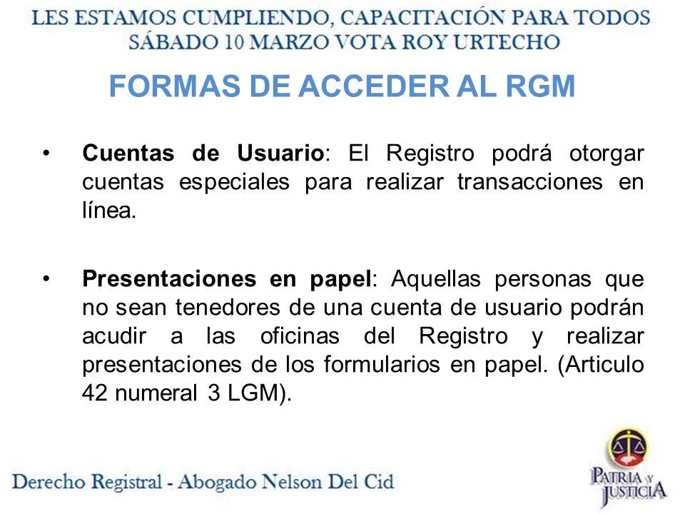 FORMAS DE ACCEDER AL RGM Cuentas de Usuario: El Registro podrá otorgar cuentas especiales para realizar transacciones en línea.