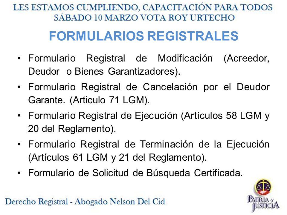 FORMULARIOS REGISTRALES Formulario Registral de Modificación (Acreedor, Deudor o Bienes Garantizadores).