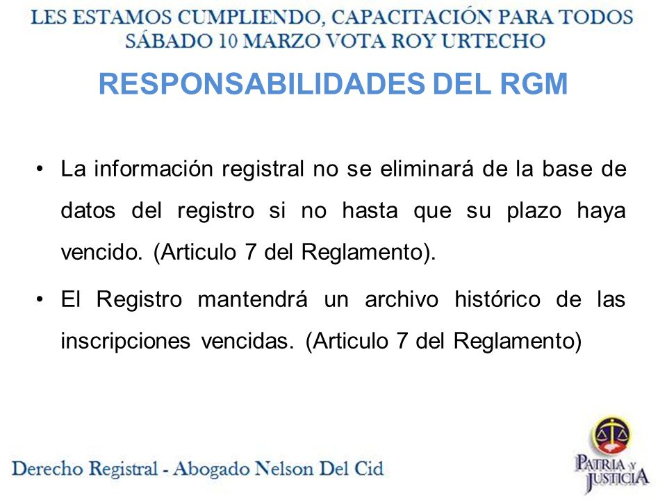RESPONSABILIDADES DEL RGM La información registral no se eliminará de la base de datos del registro si no hasta que su plazo haya vencido.