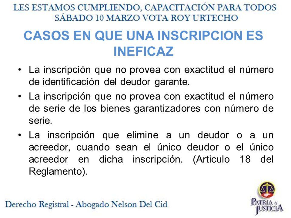 CASOS EN QUE UNA INSCRIPCION ES INEFICAZ La inscripción que no provea con exactitud el número de identificación del deudor garante.