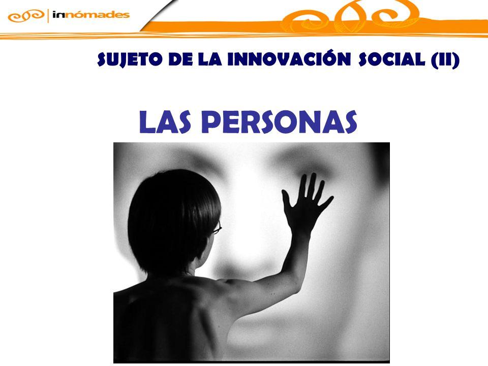 LAS PERSONAS SUJETO DE LA INNOVACIÓN SOCIAL (II)