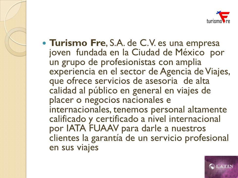 Turismo Fre, S.A. de C.V. es una empresa joven fundada en la Ciudad de México por un grupo de profesionistas con amplia experiencia en el sector de Ag