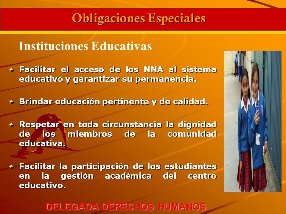 Facilitar el acceso de los NNA al sistema educativo y garantizar su permanencia. Brindar educaci ó n pertinente y de calidad. Respetar en toda circuns