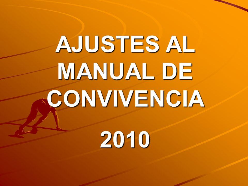 AJUSTES AL MANUAL DE CONVIVENCIA 2010