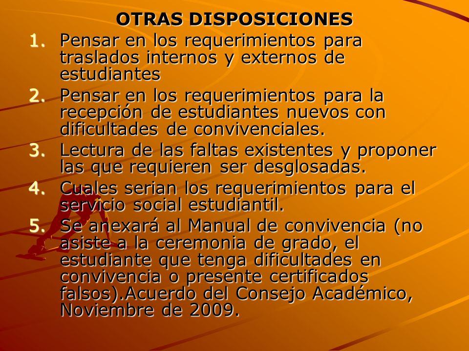 OTRAS DISPOSICIONES 1.Pensar en los requerimientos para traslados internos y externos de estudiantes 2.Pensar en los requerimientos para la recepción