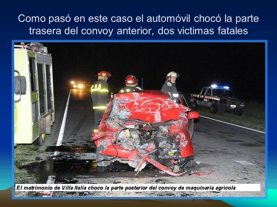 Como pasó en este caso el automóvil chocó la parte trasera del convoy anterior, dos victimas fatales