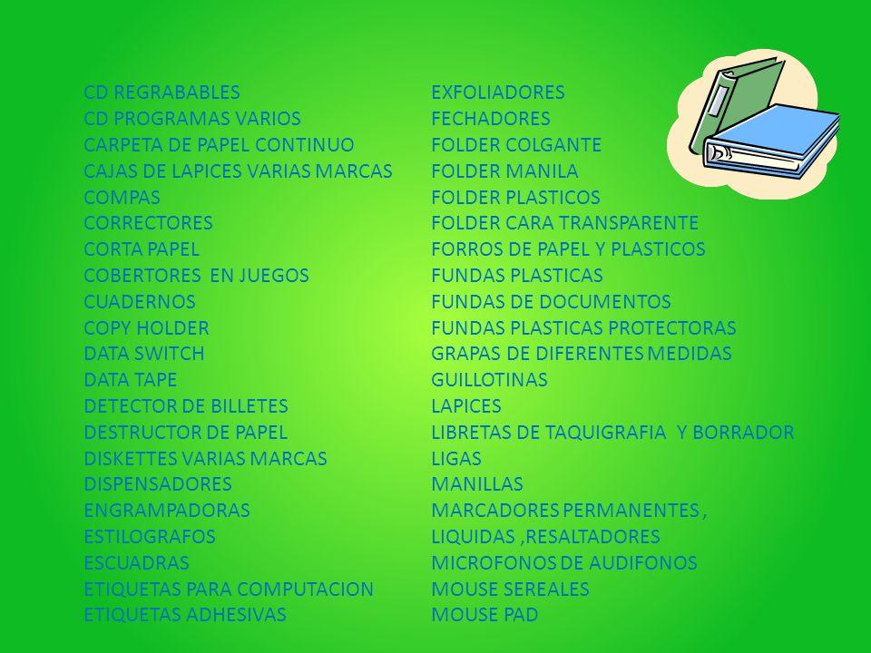 CD REGRABABLES CD PROGRAMAS VARIOS CARPETA DE PAPEL CONTINUO CAJAS DE LAPICES VARIAS MARCAS COMPAS CORRECTORES CORTA PAPEL COBERTORES EN JUEGOS CUADER