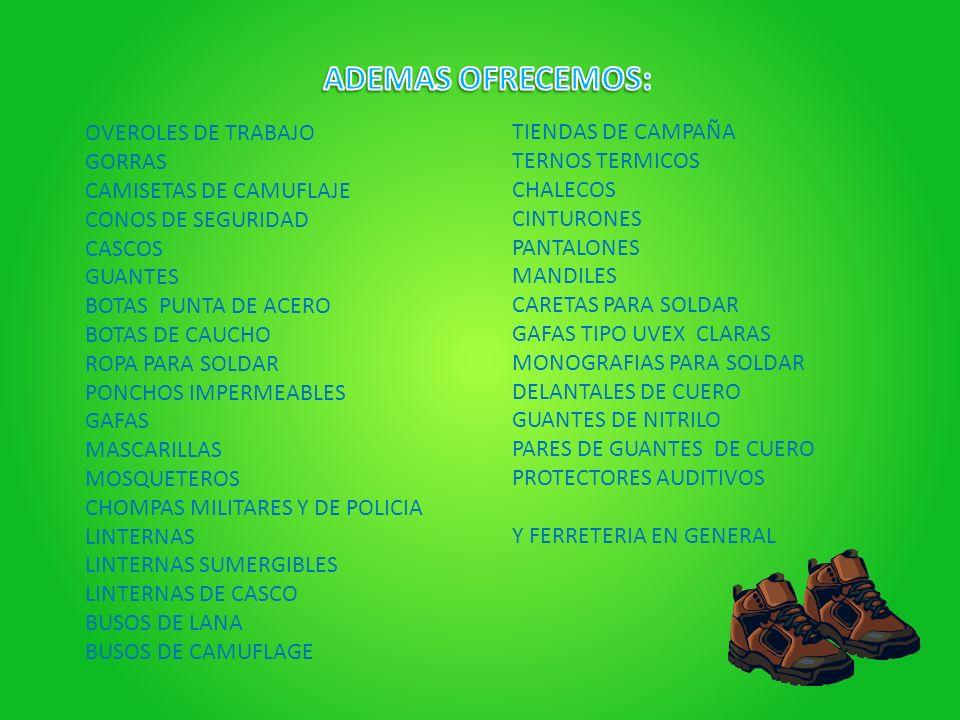 OVEROLES DE TRABAJO GORRAS CAMISETAS DE CAMUFLAJE CONOS DE SEGURIDAD CASCOS GUANTES BOTAS PUNTA DE ACERO BOTAS DE CAUCHO ROPA PARA SOLDAR PONCHOS IMPE