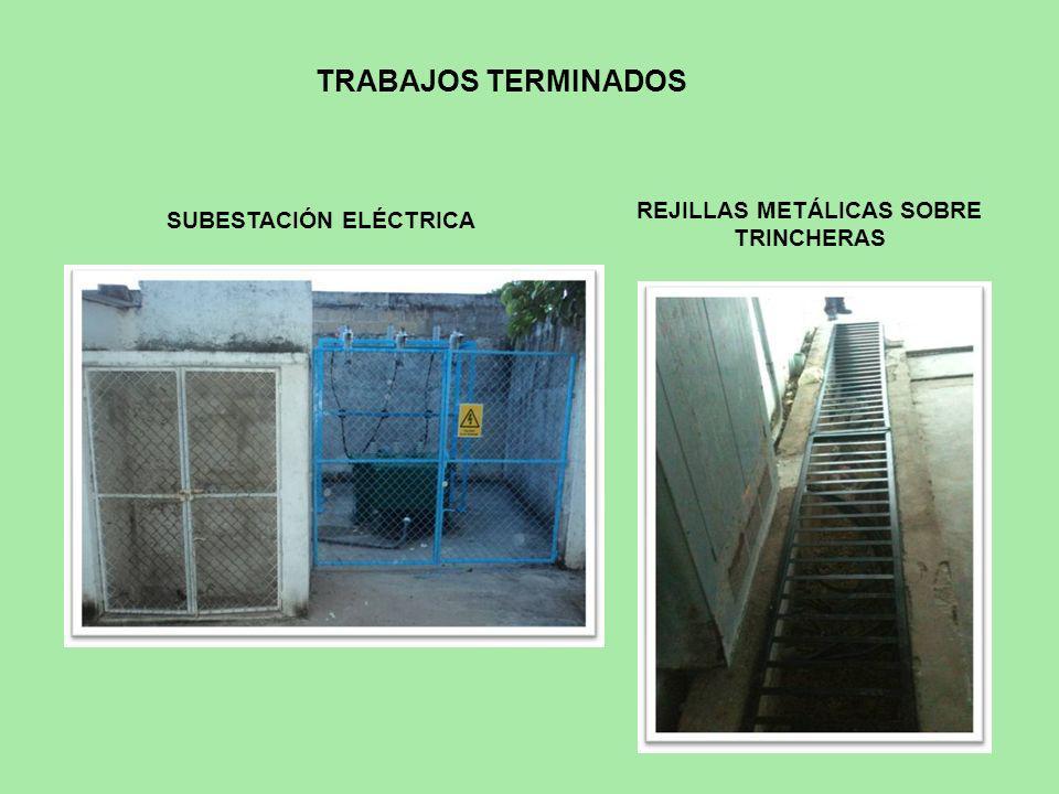 SUBESTACIÓN ELÉCTRICA REJILLAS METÁLICAS SOBRE TRINCHERAS TRABAJOS TERMINADOS