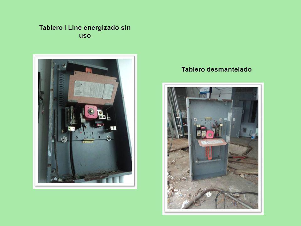 Tablero I Line energizado sin uso Tablero desmantelado