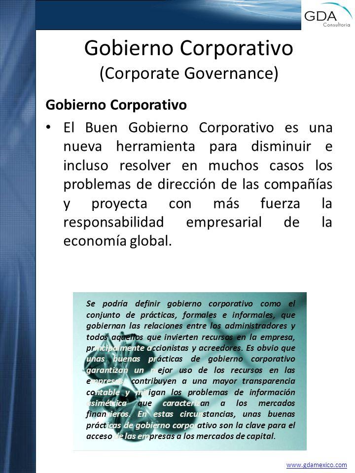 Gobierno Corporativo (Corporate Governance) Gobierno Corporativo El Buen Gobierno Corporativo es una nueva herramienta para disminuir e incluso resolv