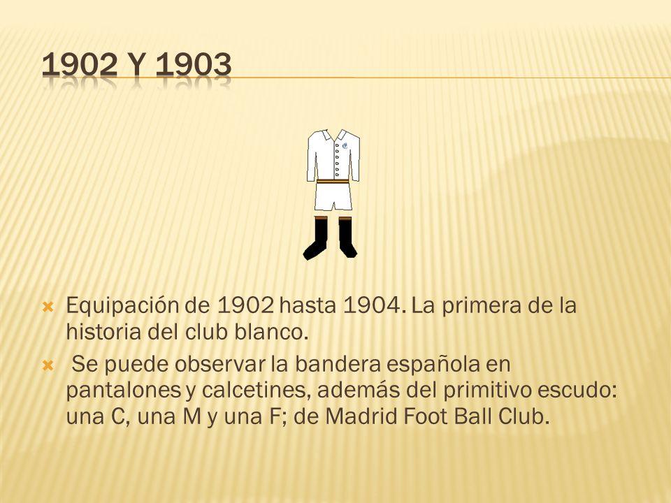 Equipación de 1902 hasta 1904.La primera de la historia del club blanco.